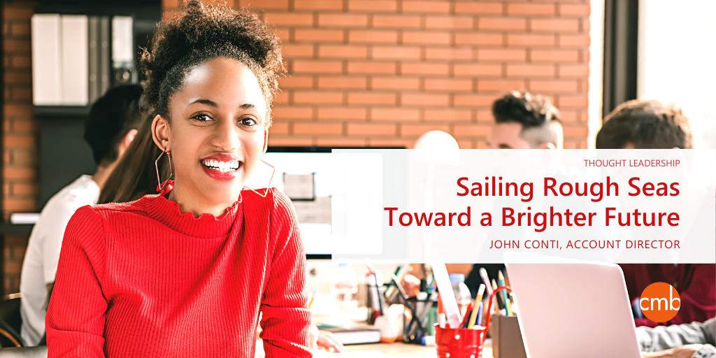 Sailing Rough Seas Toward a Brighter Future